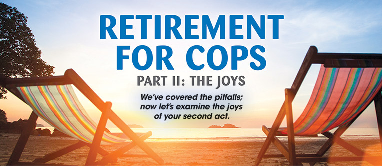 retirement-for-cops-part-ii-the-joys